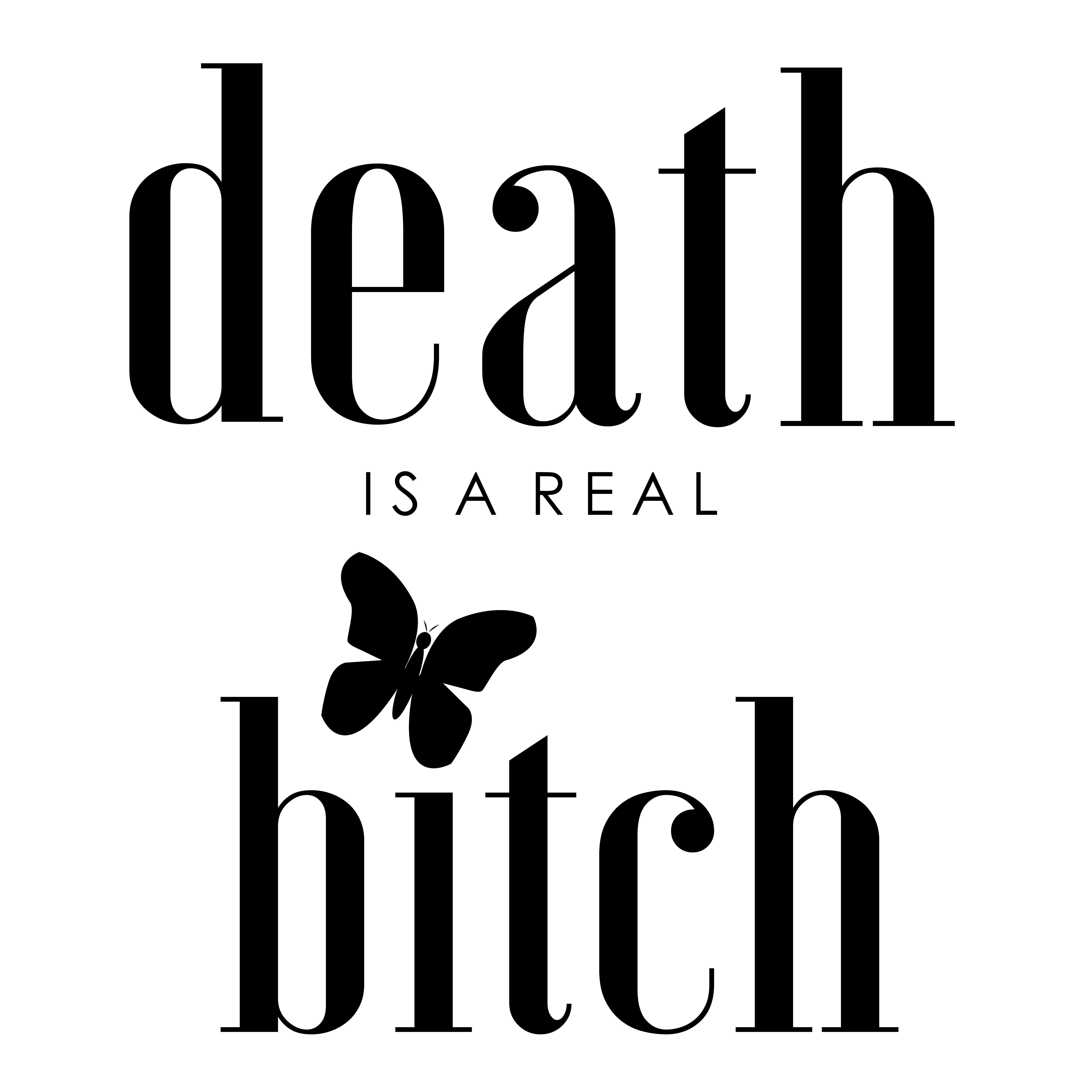 Death is a real bitch